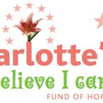 "Charlotte's ""I believe I can"" Fund of Hope"
