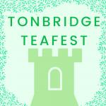 Tonbridge TEAFEST – 28th June 2020